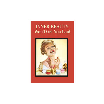 Inner Beauty Wont Get You Laid Novelty Card (Red)