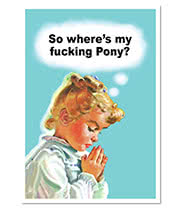 Wheres My Fucking Pony Novelty Card (12.5 x 17.5cm)
